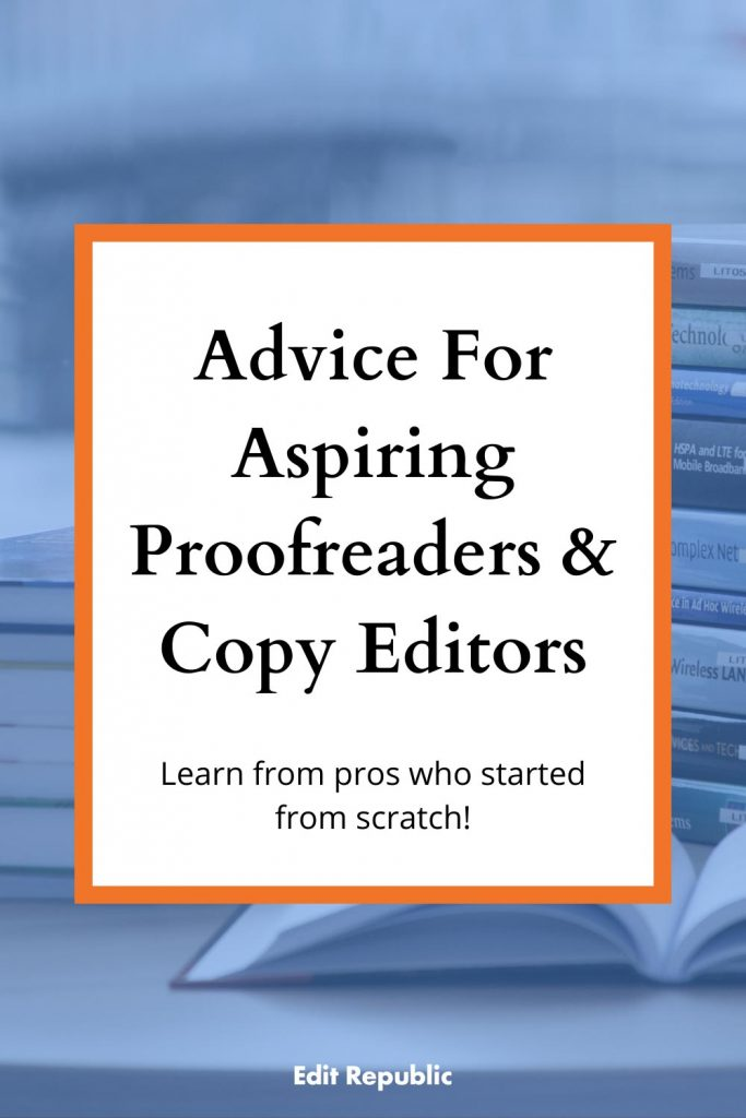Advice for aspiring proofreaders and copy editors