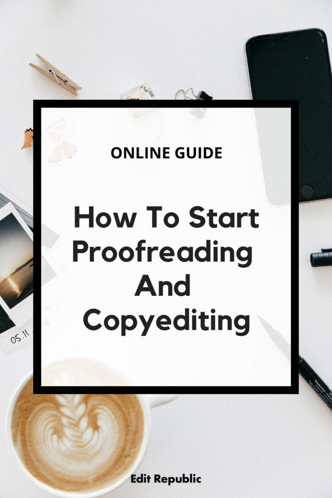 How to start proofreading and copyediting