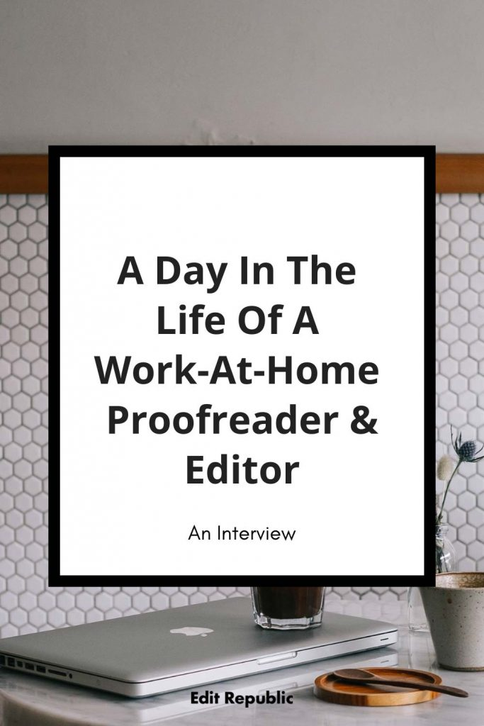 A day in the life of a work-at-home proofreader and editor