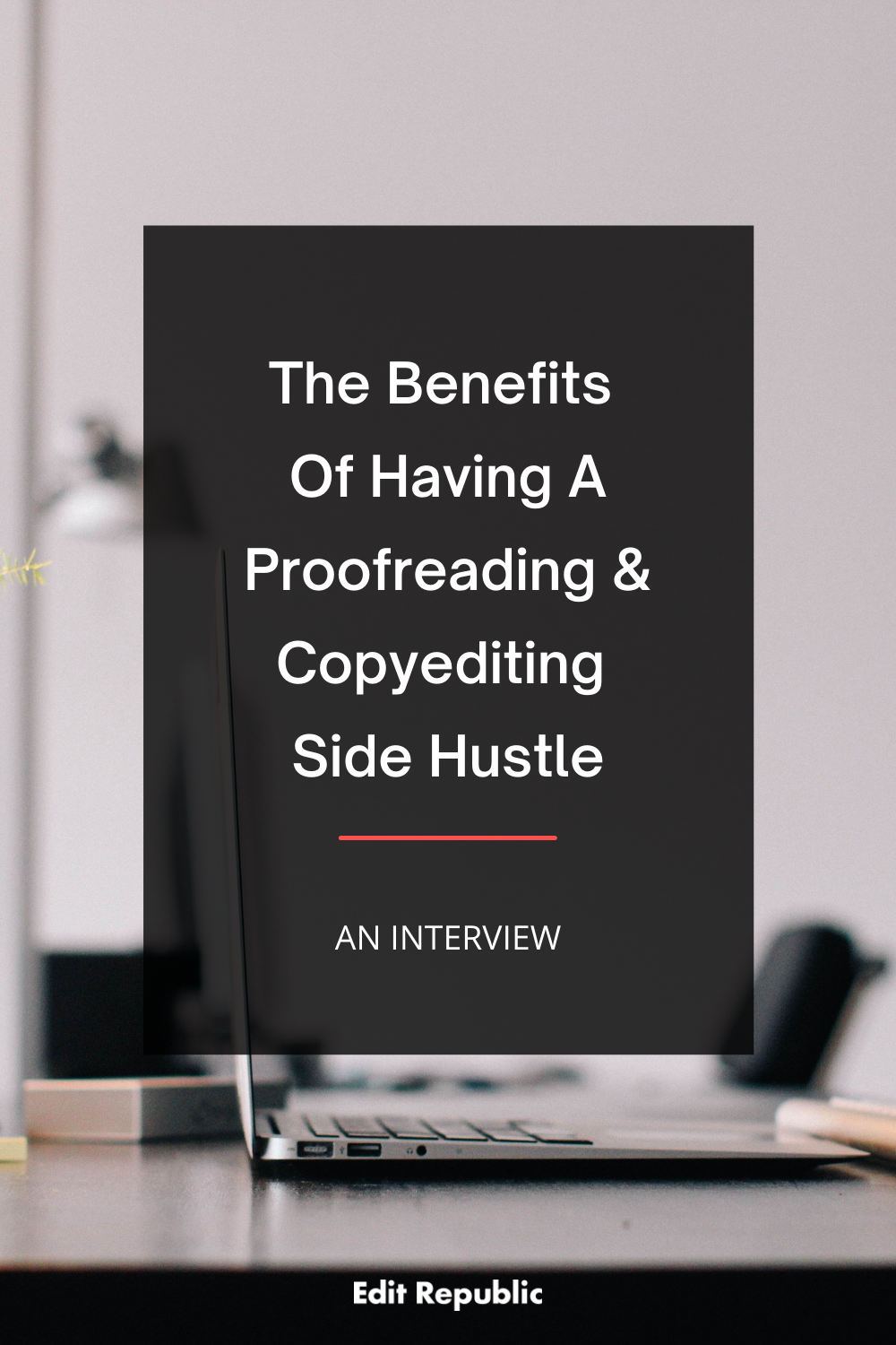 The Benefits Of Having A Proofreading And Copyediting Side Hustle