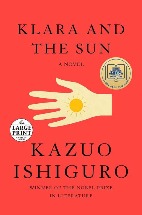 Klara and the Sun: A Novel by Kazuo Ishiguro
