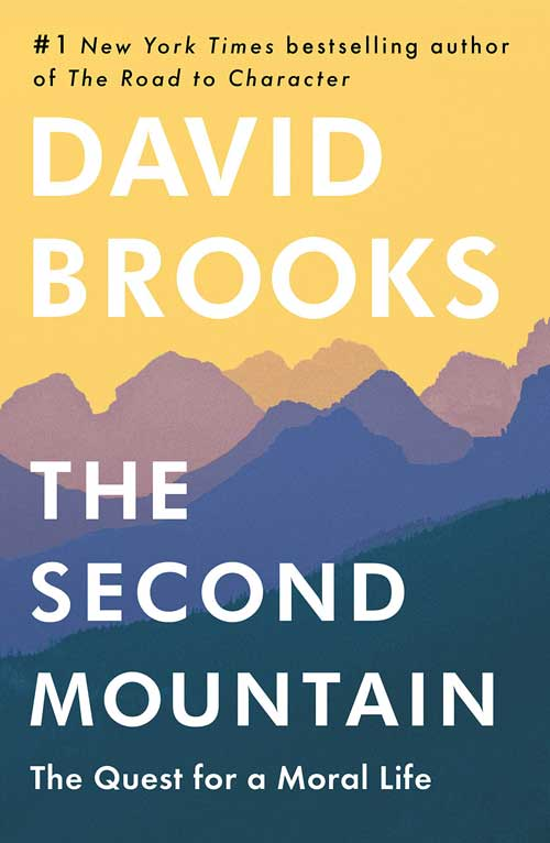 The Second Mountain: The Quest for a Moral Life by David Brooks