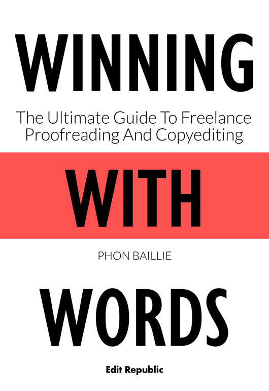 The ultimate guide to freelance proofreading and copyediting