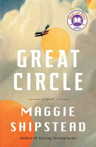 Second top beach read, Great Circle by Maggie Shipstead