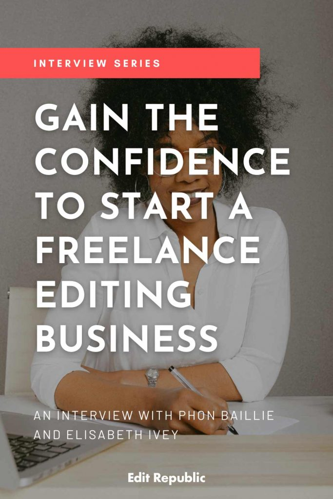 Gain The Confidence To Start A Freelance Editing Business