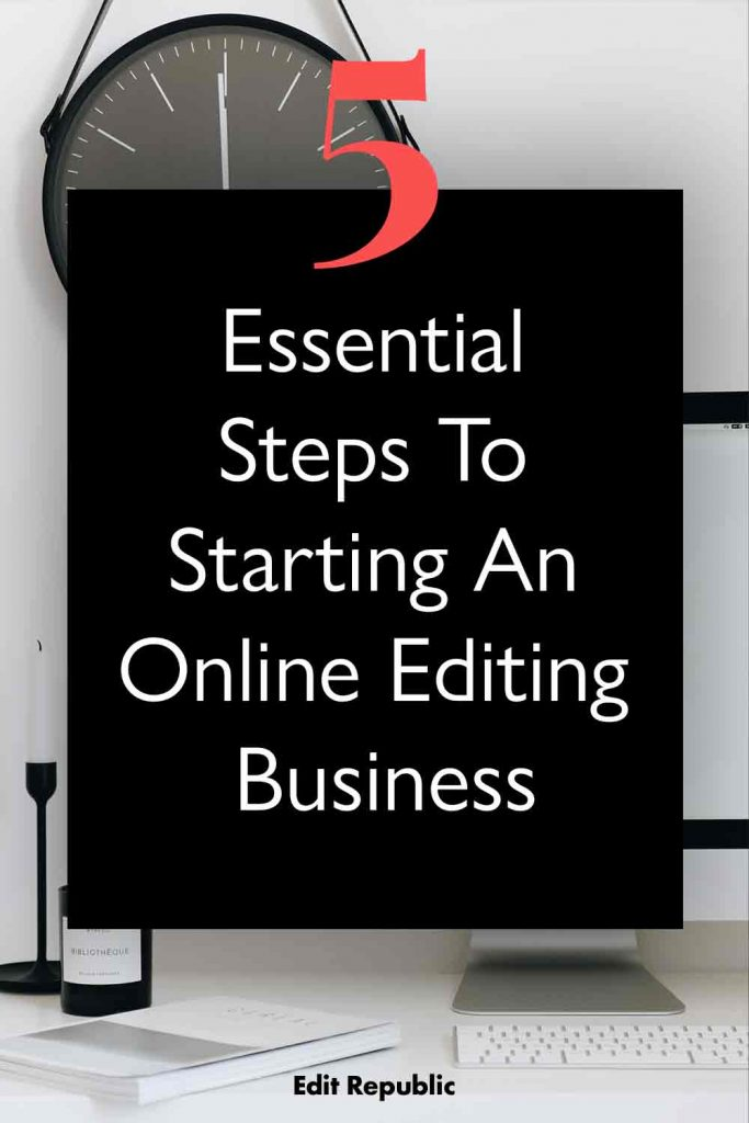 5 essential steps to starting an online editing business