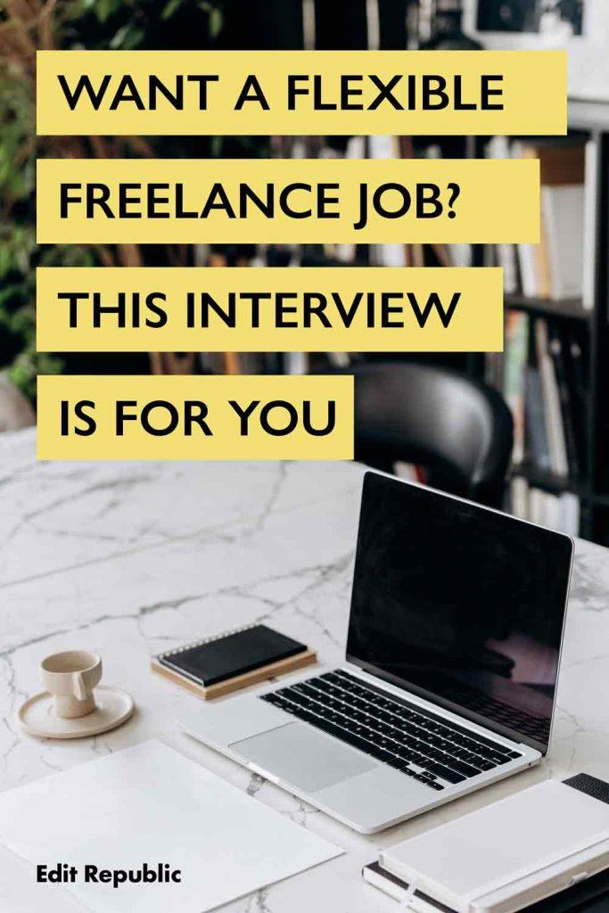Want A Flexible Freelance Job? How Anna Did It With An Editorial Biz